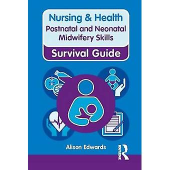 Postnatal and Neonatal Midwifery Skills by Alison Edwards - 978027376