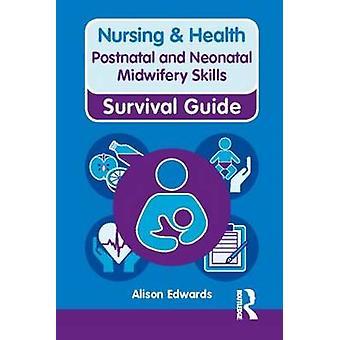 Habilidades Midwifery pós-parto e Neonatal por Alison Edwards - 978027376