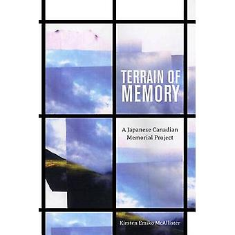 Terrain of Memory - A Japanese Canadian Memorial Project by Kirsten Em