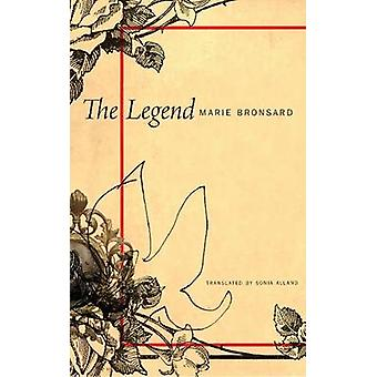 The Legend by Marie Bronsard - Sonia Alland - 9780857421029 Book