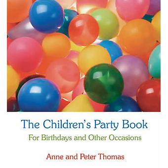 The Children's Party Book - For Birthdays and Other Occasions (2nd Rev