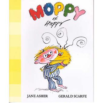Moppy is Happy (New edition) by Jane Asher - Gerald Scarfe - 97809540