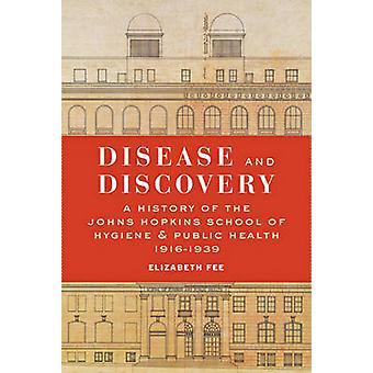 Doença e descoberta - uma história da escola Johns Hopkins de Hygie