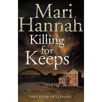 Killing for Keeps (Main Market Ed.) by Mari Hannah - 9781447246121 Bo