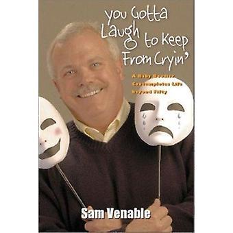 You Gotta Laugh to Keep de Cryin ' par Sam Venable - Bo 9781572332508