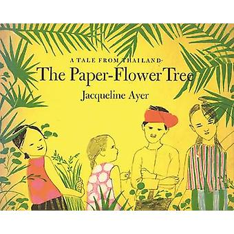 The Paper-Flower Tree by Jacqueline Ayer - 9781592702244 Book