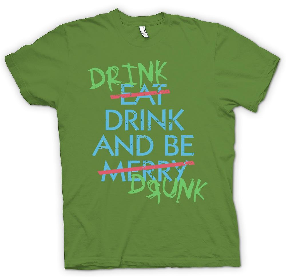 Mens T-shirt - Drink Drive And Be Drunk- Eat Drink and Be Merry - Funny