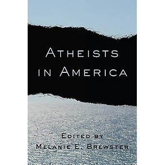 Atheists in America by Melanie E. Brewster - 9780231163583 Book