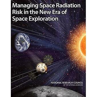 Gestión de riesgo de la radiación del espacio en la Nueva Era de exploración del espacio por