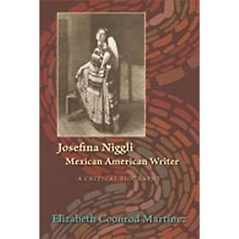 Josefina Niggli - écrivain américain mexicain - une biographie critique par El