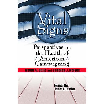 Vital Signs - Perspectives on the Health of American Campaigning by Da