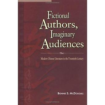 Fictional Authors - Imaginary Audiences - Modern Chinese Literature in