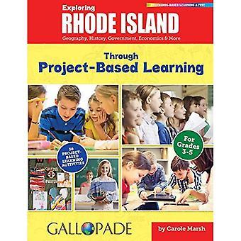 Île de Rhode explorer grâce à l'apprentissage par projet: Géographie, histoire, gouvernement, économie & plus (Rhode...