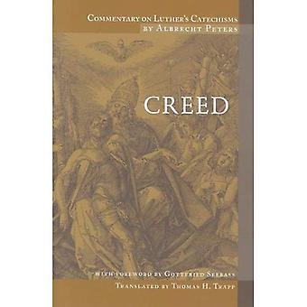 Commentary on Luther's Catechism: Creeds