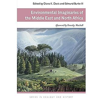 Environmental Imaginaries of the Middle East and North Africa (Ecology & History)