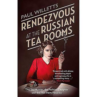 Rendezvous på ryska Tea Rooms: Spyhunter, modedesignern & mannen från Moskva