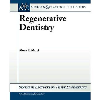 Regenerative Dentistry (Synthesis Lectures on Tissue Engineering)