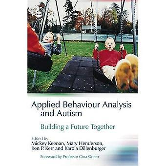 Angewandte Verhaltensanalyse und Autismus: gemeinsam eine Zukunft aufbauen