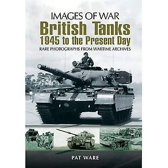 British Tanks: 1945 to the Present Day