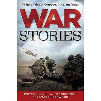 War Stories: 37 Epic Tales� of Courage, Duty, and Valor (Classic)
