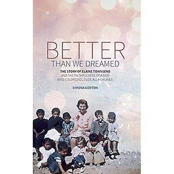 Better Than We Dreamed: The Story of Elaine Townsend (Biography)