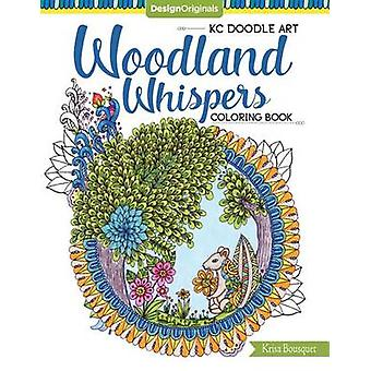KC Doodle Art Woodland Whispers Coloring Book by Krisa Bousquet - 978