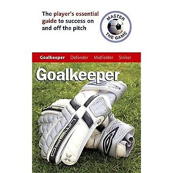 Master the Game Goalkeeper by Allen & Andrew