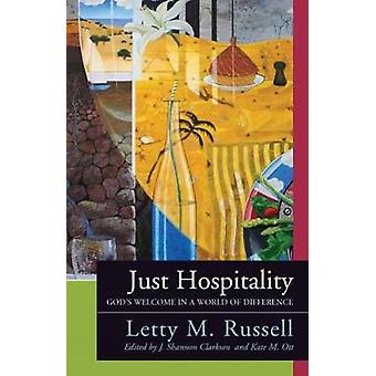 Just Hospitality Gods Welcome in a World of Difference by Russell & Letty M.