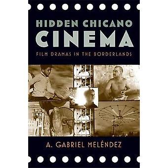 Escondido Chicano Cinema filme Dramas no Borderlands por Melndez & Gabriel r.