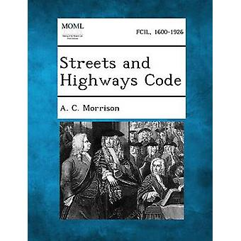 Streets and Highways Code by Morrison & A. C.
