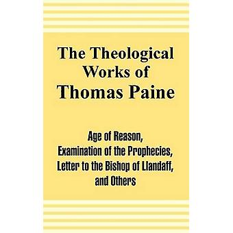 Theological Works of Thomas Paine The by Paine & Thomas