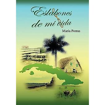 Eslabones de Mi Vida by Porras & Mar&iacutea