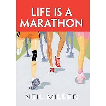 Life Is a Marathon by Miller & Neil