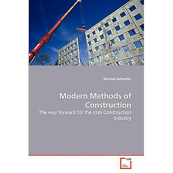 Modern Methods of Construction by Gallagher & Michael