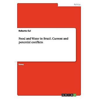 Nahrung und Wasser in Brasilien. Aktuelle und potentielle Konflikte von Cui & Roberto