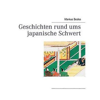 Geschichten rund ums japanische Schwert por Sesko y Markus