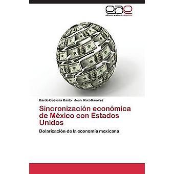 Sincronizacion Economica de Mexico Con Estados Unidos av Guevara Basto Bardo
