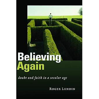 Believing Again: Doubt and Faith in a Secular Age