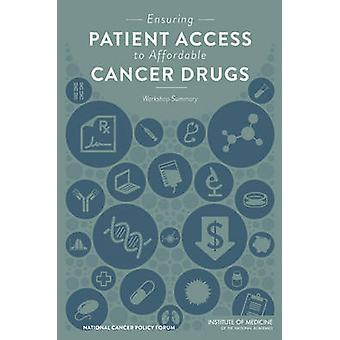 Ensuring Patient Access to Affordable Cancer Drugs - Workshop Summary