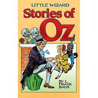Little Wizard Stories of Oz by L. Frank Baum - John R. Neill - 978048
