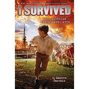 I Survived the American Revolution - 1776 by Lauren Tarshis - 9780545
