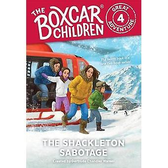 The Shackleton Sabotage by Gertrude Chandler Warner - 9780807506882 B