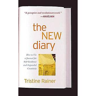 The New Diary - How to Use a Journal for Self-guidance and Expanded Cr