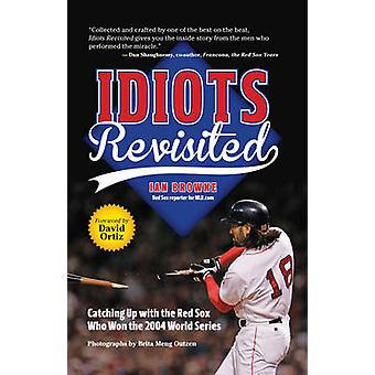 Idiots Revisited - Catching Up with the Red Sox Who Won the 2004 World