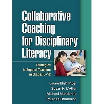 Collaborative Coaching for Disciplinary Literacy - Strategies to Suppo
