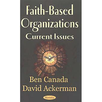 Faith-Based Organizations - Current Issues by Ben Canada - David Acker