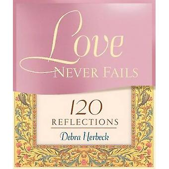 Love Never Fails - 120 Reflections by Debra Herbeck - 9781616365301 Bo