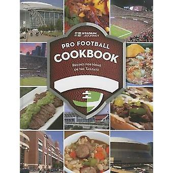Stadium Journey Pro Football Cookbook - Recipes for Home or the Tailga