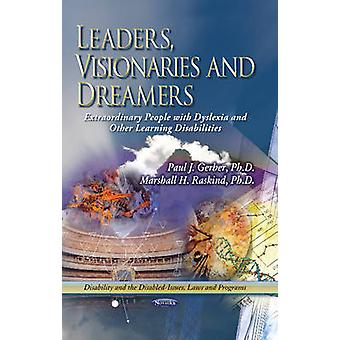 Leaders - Visionaries & Dreamers - Extraordinary People with Dyslexia