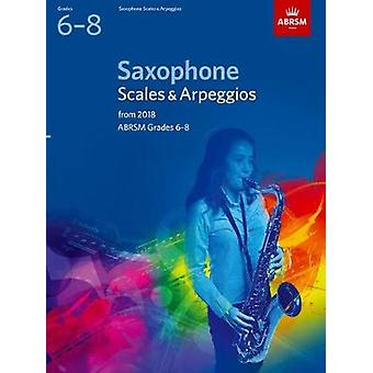 Saxophone Scales & Arpeggios - ABRSM Grades 6-8 - from 2018 - 97818484